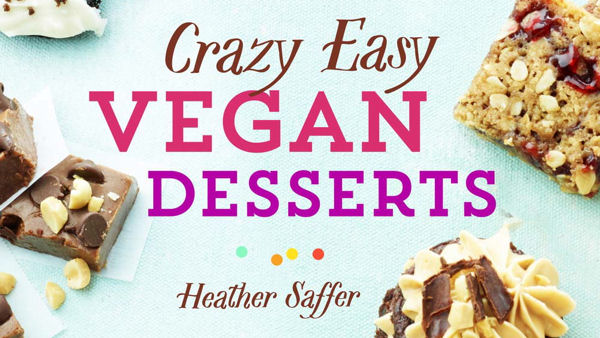Crazy Easy Vegan Desserts