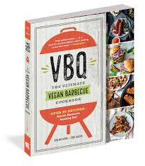 VBQ The Ultimate Vegan Barbecue Cookbook