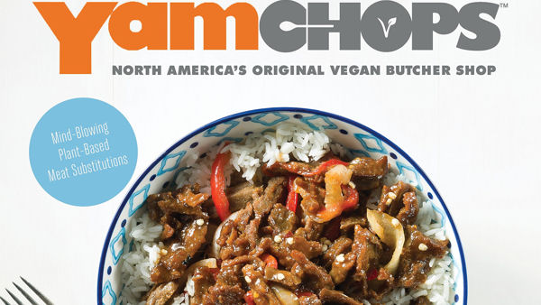 From the Kitchens of YamChops North America's Original Vegan Butcher Shop