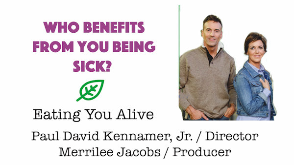 Who Benefits From You Being Sick? Eating You Alive Film Makers Reveal All