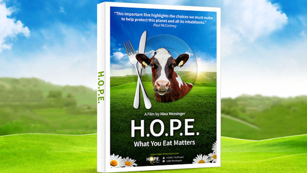 New Vegan Documentary – H.O.P.E. What You Eat Matters
