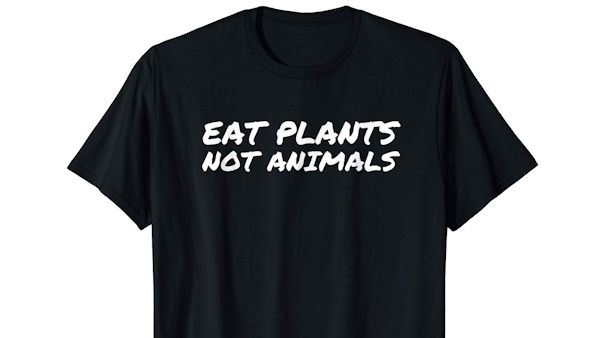Eat Plants Not Animals t shirt top
