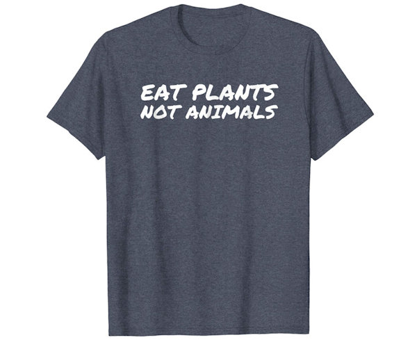 Eat Plants Not Animals tshirt gray