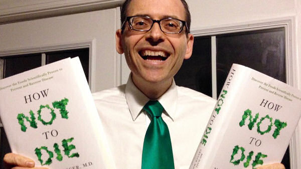 How Not to Die Dr. Michael Greger