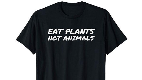 Eat Plants Not Animals t shirt top