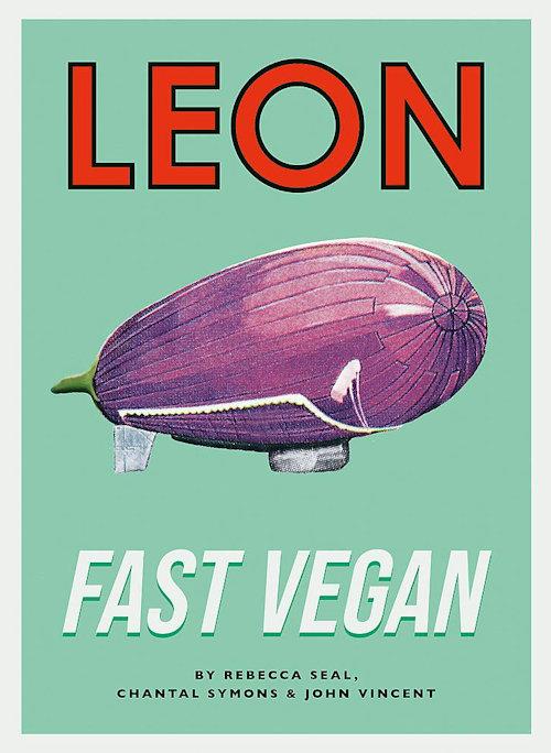 LEONs Fast Vegan Cookbook