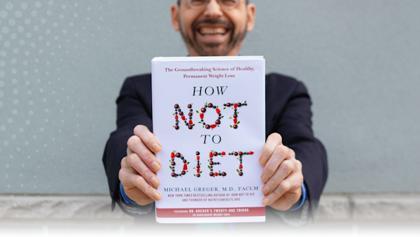 Dr. Greger's How Not to Diet is Now Available