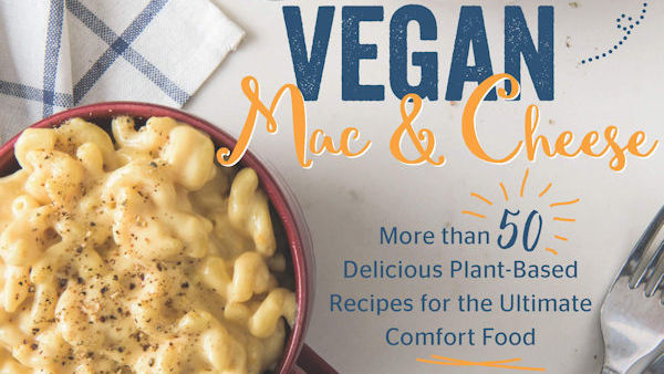 Vegan Mac and Cheese: More than 50 Delicious Plant-Based Recipes