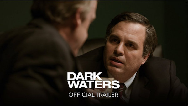 DARK WATERS Official Trailer, In Theaters Now
